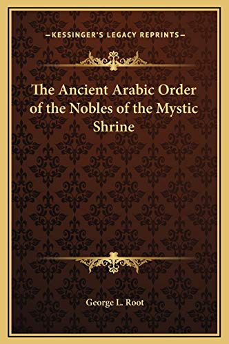 9781169232570: The Ancient Arabic Order of the Nobles of the Mystic Shrine
