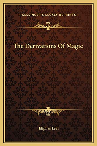 9781169232969: The Derivations Of Magic
