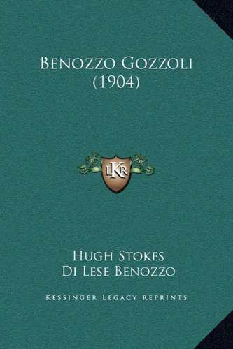 9781169233225: Benozzo Gozzoli (1904)