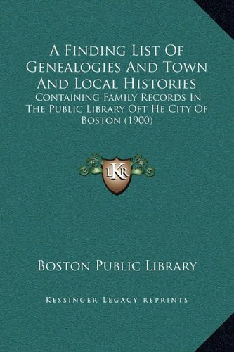9781169233461: A Finding List of Genealogies and Town and Local Histories: Containing Family Records in the Public Library Oft He City of Boston (1900)