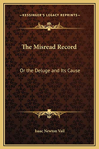 9781169233768: The Misread Record: Or the Deluge and Its Cause