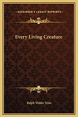 9781169233799: Every Living Creature