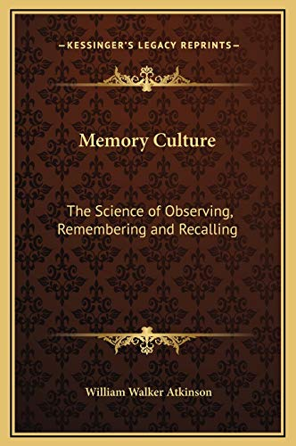 9781169234864: Memory Culture: The Science of Observing, Remembering and Recalling