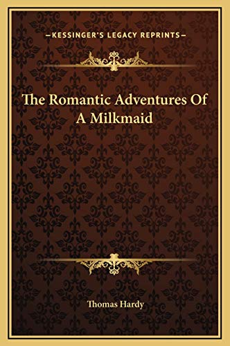 9781169235168: The Romantic Adventures of a Milkmaid