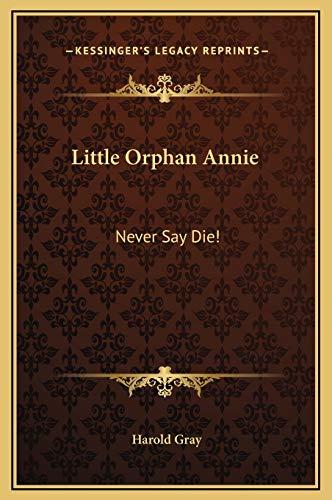 9781169235342: Little Orphan Annie: Never Say Die!