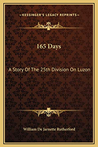 9781169235359: 165 Days: A Story Of The 25th Division On Luzon