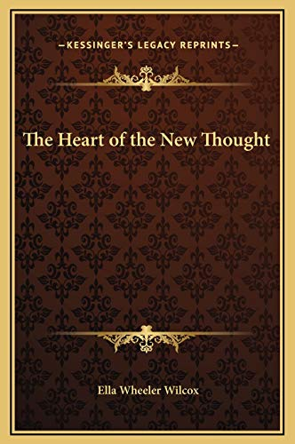 The Heart of the New Thought (9781169236073) by Ella Wheeler Wilcox