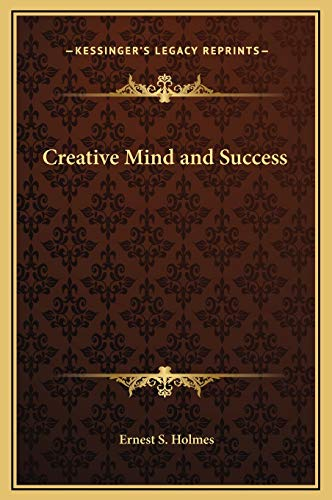 9781169236141: Creative Mind and Success (Kessinger Legacy Reprints)