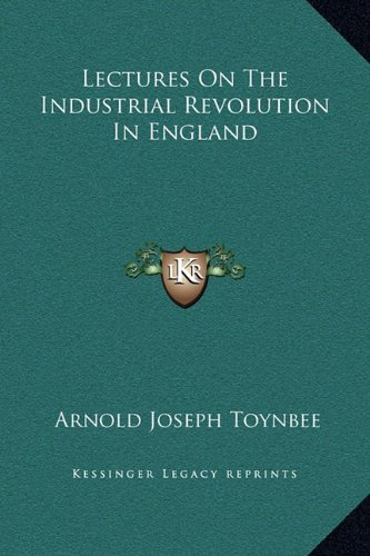 9781169238312: Lectures On The Industrial Revolution In England