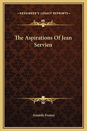 9781169238664: The Aspirations Of Jean Servien