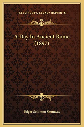 9781169238930: A Day In Ancient Rome (1897)