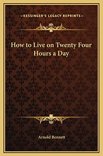 9781169240995: How to Live on Twenty Four Hours a Day