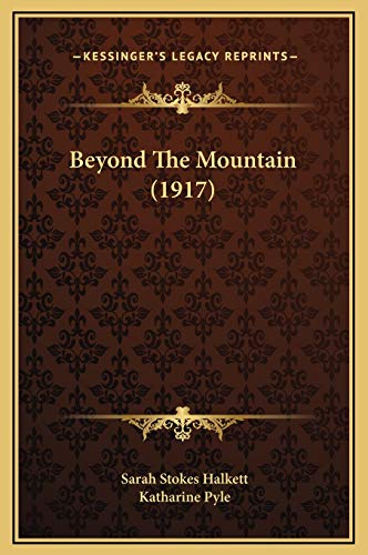 9781169242555: Beyond the Mountain (1917)