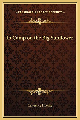 9781169243934: In Camp on the Big Sunflower