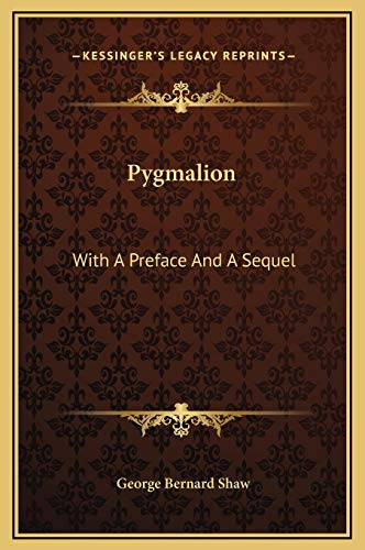 9781169244283: Pygmalion: With A Preface And A Sequel