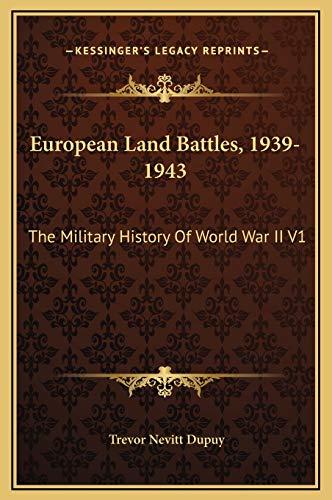 9781169244597: European Land Battles, 1939-1943: The Military History Of World War II V1