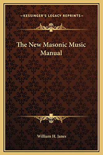 The New Masonic Music Manual: Janes, William H.