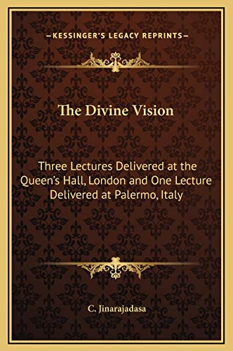 9781169246539: The Divine Vision: Three Lectures Delivered at the Queen's Hall, London and One Lecture Delivered at Palermo, Italy