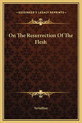 9781169246652: On The Resurrection Of The Flesh