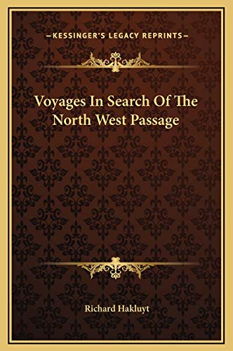 Voyages In Search Of The North West Passage (116924873X) by Richard Hakluyt