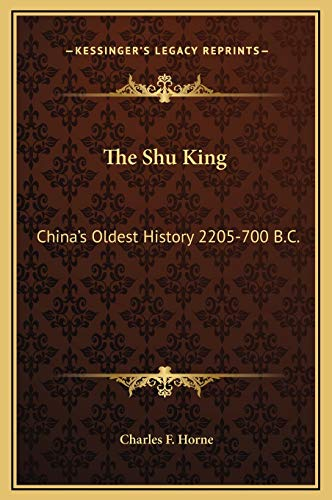 9781169248809: The Shu King: China's Oldest History 2205-700 B.C.