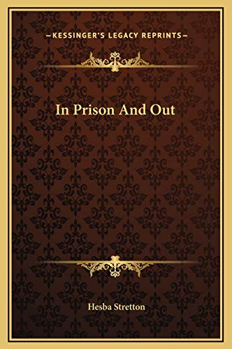 In Prison And Out (9781169249332) by Stretton, Hesba