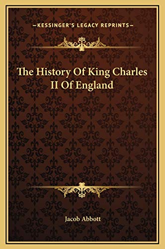 9781169251625: The History Of King Charles II Of England