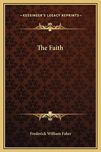 The Faith (9781169252721) by Faber, Frederick William