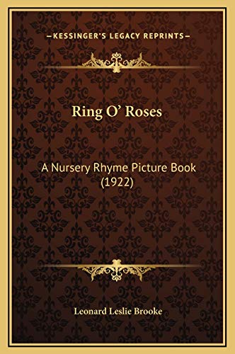 9781169252806: Ring O' Roses: A Nursery Rhyme Picture Book (1922)
