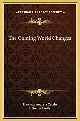 9781169253339: The Coming World Changes