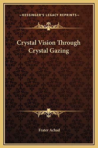 9781169254367: Crystal Vision Through Crystal Gazing