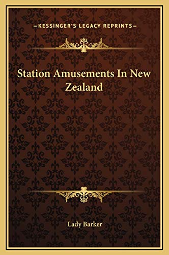 9781169255357: Station Amusements In New Zealand