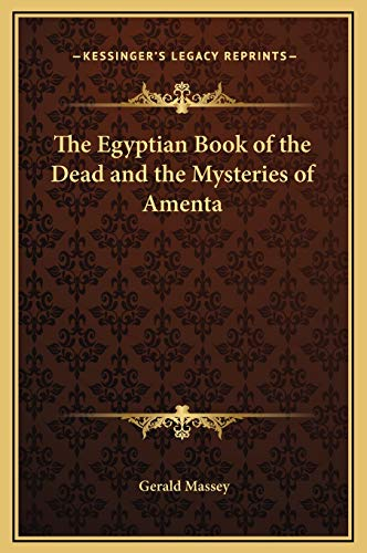 9781169255487: The Egyptian Book of the Dead and the Mysteries of Amenta