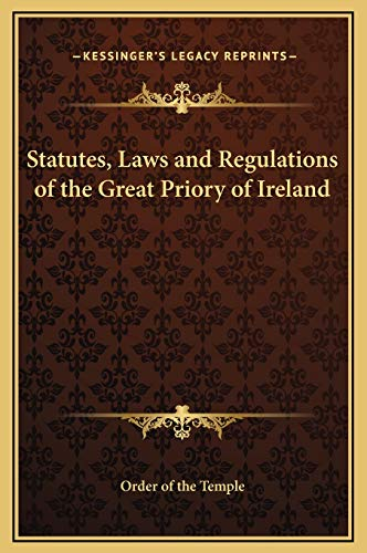 9781169255524: Statutes, Laws and Regulations of the Great Priory of Ireland