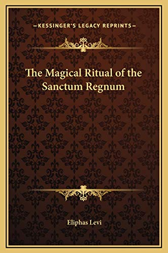9781169256583: The Magical Ritual of the Sanctum Regnum