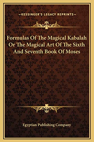 9781169257023: Formulas Of The Magical Kabalah Or The Magical Art Of The Sixth And Seventh Book Of Moses