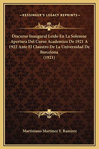 9781169258075: Discurso Inaugural Leido En La Solemne Apertura Del Curso Academico De 1921 A 1922 Ante El Claustro De La Universidad De Barcelona (1921) (Spanish Edition)