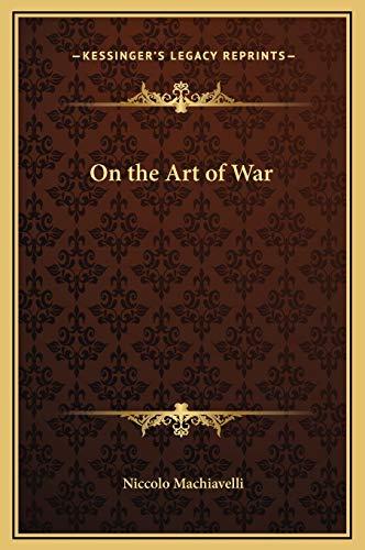 9781169258464: On the Art of War (Kessinger Legacy Reprints)