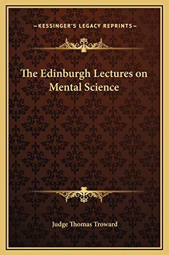 The Edinburgh Lectures on Mental Science: Troward, Judge Thomas