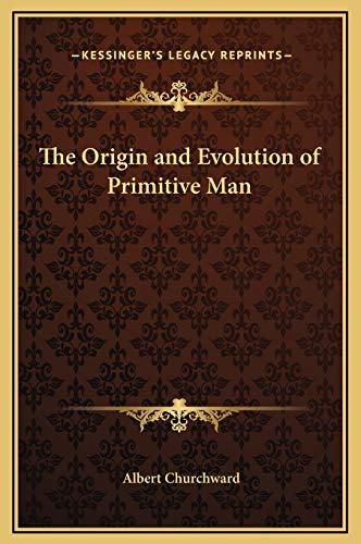 9781169258655: The Origin and Evolution of Primitive Man
