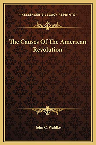 9781169260948: The Causes Of The American Revolution
