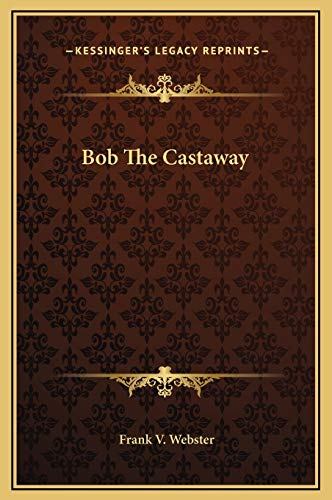Bob The Castaway (1169261191) by Frank V. Webster