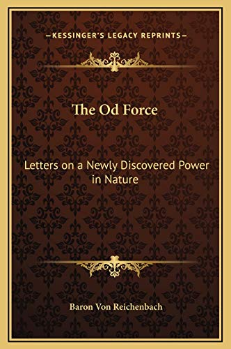 9781169261389: The Od Force: Letters on a Newly Discovered Power in Nature