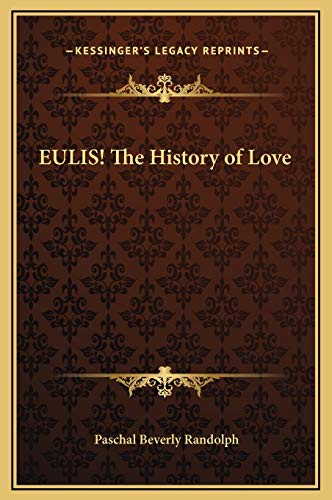 9781169261471: EULIS! The History of Love