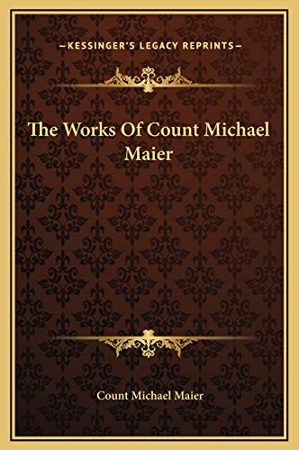 9781169261662: The Works Of Count Michael Maier