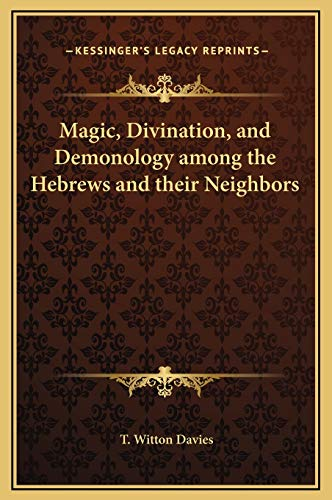 9781169262270: Magic, Divination, and Demonology among the Hebrews and their Neighbors