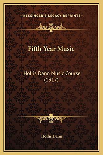 9781169262737: Fifth Year Music: Hollis Dann Music Course (1917)