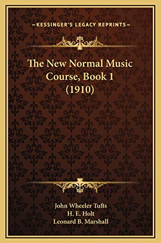 9781169262782: The New Normal Music Course, Book 1 (1910)