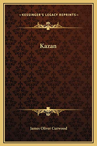 Kazan (1169264247) by Curwood, James Oliver