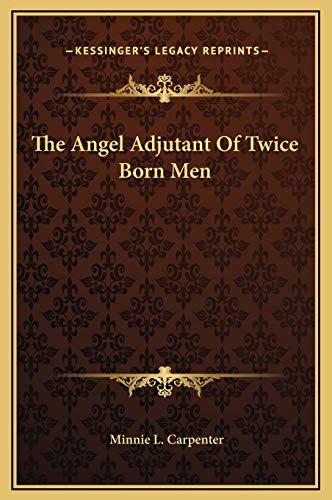 9781169264373: The Angel Adjutant Of Twice Born Men